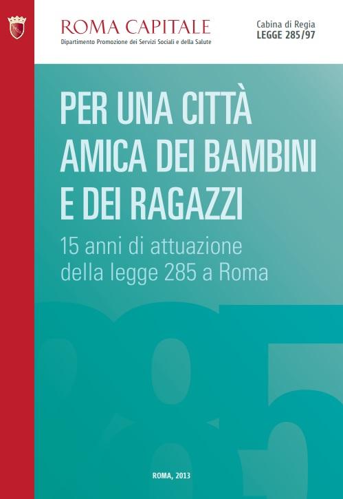 63707a03f1 Per una città amica dei bambini e dei ragazzi - 15 anni di attuazione della  legge 285 a Roma