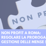 Regolari le proroghe alle mense sociali di Roma