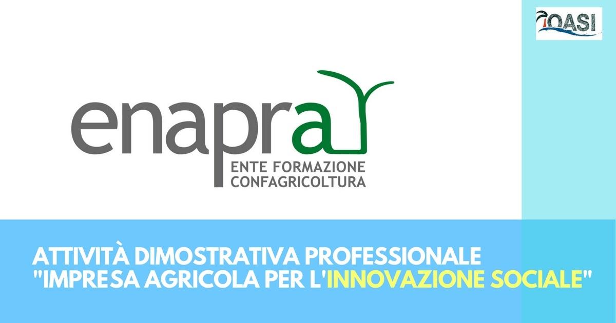 """Attività Dimostrativa Professionale """"Impresa Agricola per l'Innovazione Sociale"""", organizzata da ENAPRA"""