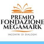 Premio Letterario Fondazione Megamark - Incontri di dialoghi