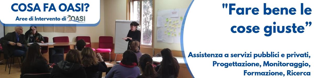 Cosa fa Oasi? Progettazione e assistenza per il sociale